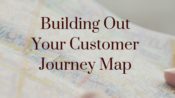 Building Our Your Customer Journey Map