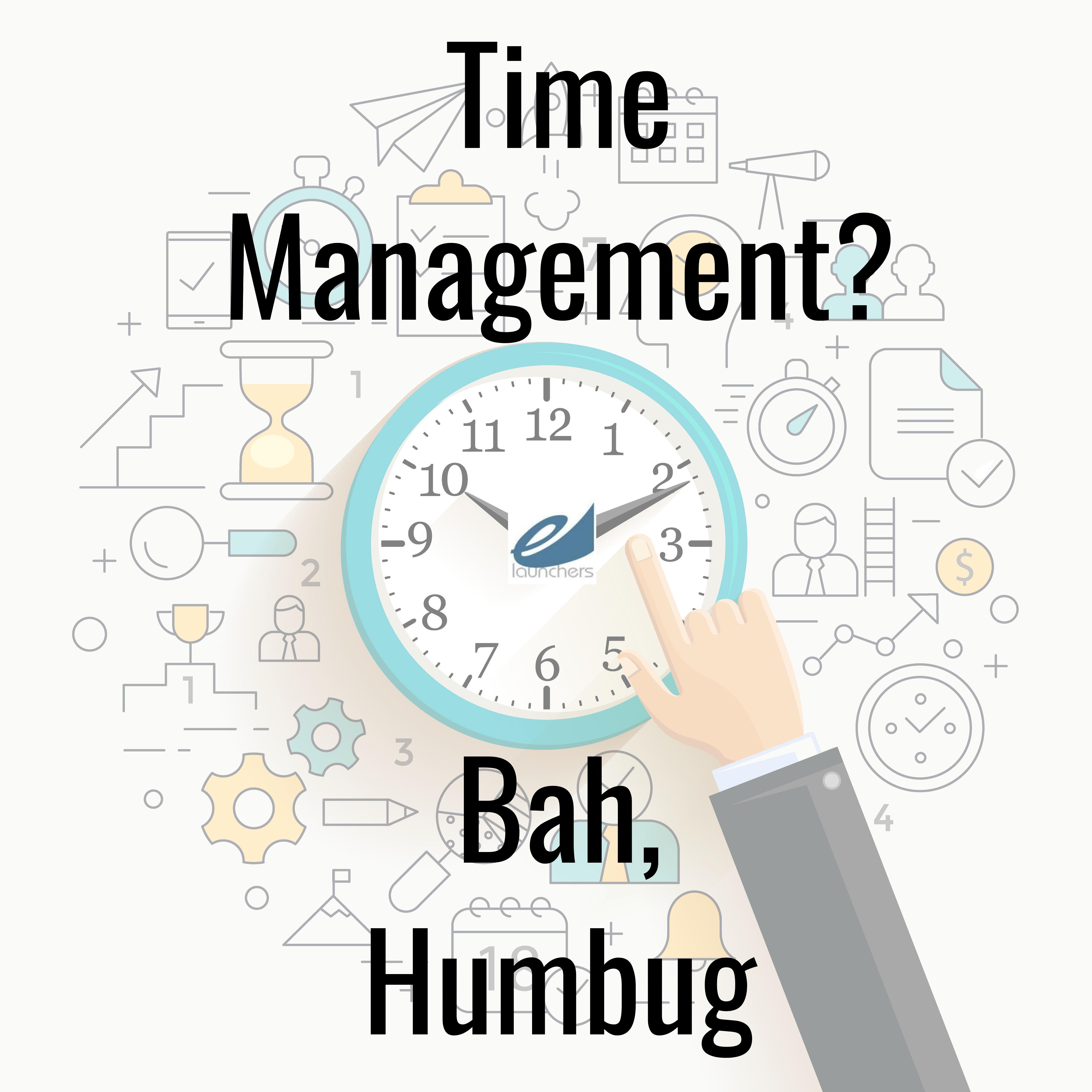 time management bah humbug